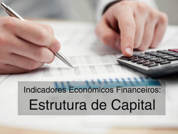 [Mini-aula] Indicadores Econômicos Financeiros – PT.2: Estrutura de Capital