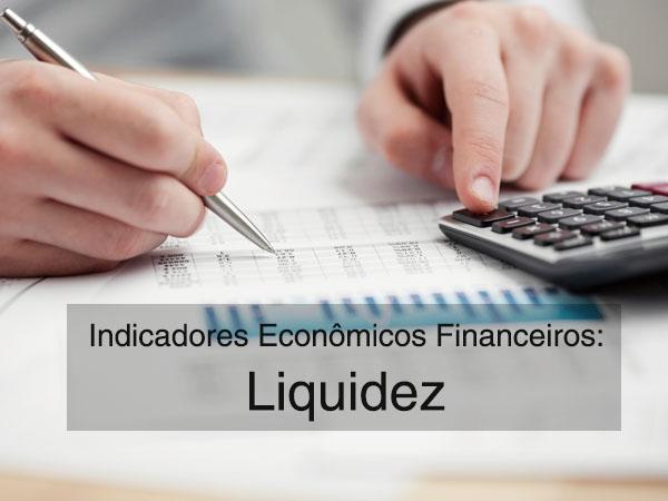 [Mini-aula] Indicadores Econômicos Financeiros – PT.3: Liquidez