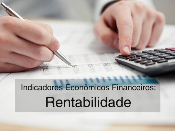 [Mini-aula] Indicadores Econômicos Financeiros – PT.1:  Rentabilidade